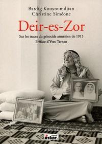Christine Siméone et Bardig Kouyoumdjian - Deir-es-Zor - Sur les traces du génocide arménien de 1915.