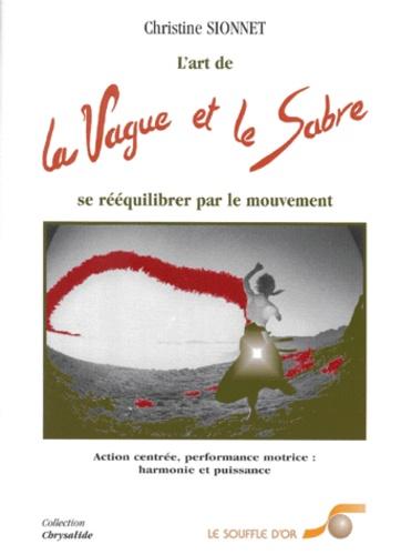 Christine Sionnet - L'art de la vague et le sabre - Se rééquilibrer par le mouvement, Action centrée, performance motrice : harmonie et puissance.