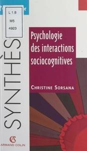 Christine Sorsana et Bertrand Troadec - Psychologie des interactions sociocognitives.
