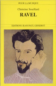Christine Souillard - Ravel, 1875-1937.