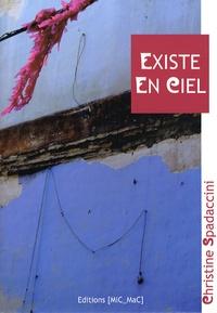 Christine Spadaccini - Existe en ciel.