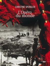 Christine Spengler - L'Opéra du monde.
