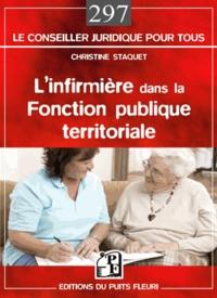 L'infirmière dans la Fonction publique territoriale - Christine Staquet |