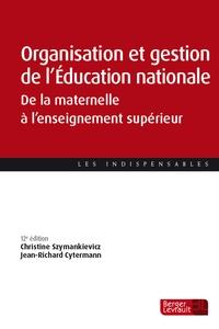 Christine Szymankiewicz et Jean-Richard Cytermann - Organisation et gestion de l'Education nationale - De la maternelle à l'enseignement supérieur.