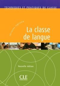Christine Tagliante - TECHNIQUE CLASS  : La classe de langue - Techniques et pratiques de classe - Ebook.