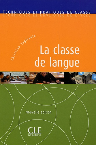 Christine Tagliante - La classe de langue.