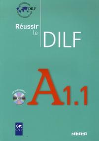 Christine Tagliante et Dorothée Dupleix - Réussir le DILF A1.1. 1 CD audio