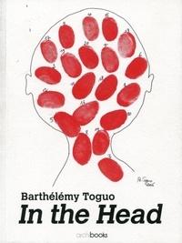 Christine Takengny et Anne Kerner - Barthélémy Toguo - In the Head.