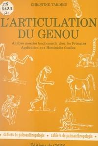 Christine Tardieu et Yves Coppens - L'articulation du genou - Analyse morpho-fonctionnelle chez les primates et les hominidés fossiles.