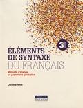 Christine Tellier - Eléments de syntaxe du français - Méthode d'analyse en grammaire générative.