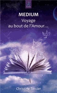 Christine Tercier - Médium - Voyage au bout de l'Amour....