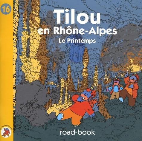 Christine Theillier - Tilou, le petit globe-trotter Tome 16 : Tilou en Rhône-Alpes - Le Printemps.