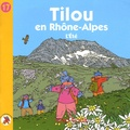 Christine Theillier et  Red One - Tilou, le petit globe-trotter Tome 17 : Tilou en Rhône-Alpes - L'été.