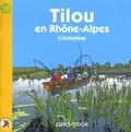 Christine Theillier - Tilou, le petit globe-trotter Tome 18 : Tilou en Rhône-Alpes - L'automne.