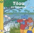 Christine Theillier - Tilou, le petit globe-trotter Tome 5 : Tilou en Camargue.