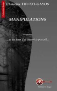 Christine Thépot-Gayon - Manipulations.