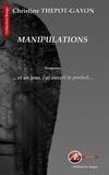 Christine Thépot-Gayon - Manipulations - Un thriller angoissant.