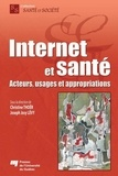 Christine Thoër et Joseph Josy Lévy - Internet et santé - Acteurs, usages et appropriations.