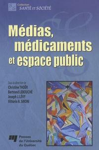 Christine Thoër et Bertrand Lebouché - Médias, médicaments et espace public.