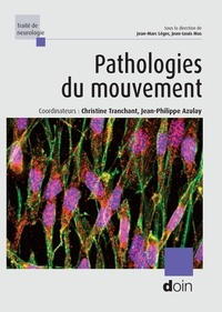 Christine Tranchant et Jean-Philippe Azulay - Pathologies du mouvement.