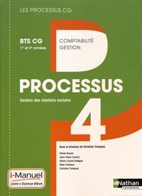 Christine Tronquoy et Olivier Brunet - Processus 4 Gestion des relations sociales BTS CG 1re et 2e années - Livre + licence élève.