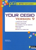 Christine Tronquoy et Madeleine Doussy - Your Cegid version 9 - Cegid Business, version éducation.