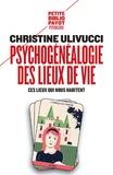 Christine Ulivucci - Psychogénéalogie des lieux de vie - Ces lieux qui nous habitent.