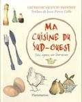 Christine Valette-Parienté - Ma cuisine du Sud-Ouest - Des vignes aux fourneaux.