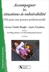 Christine Vander Borght et Sophie Tortolano - Accompagner les situations de vulnérabilité - Clés pour une posture professionnelle.