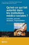 Christine Vander Borght et Muriel Meynckens-Fourez - Qu'est-ce qui fait autorité dans les institutions médico-sociales ? - Autorités, pouvoirs, décisions, responsabilités.