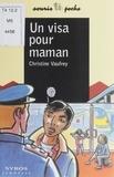 Christine Vaufrey - Un visa pour maman.