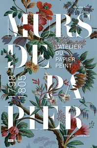 Christine Velut - Murs de papier - L'atelier du papier peint 1798-1805.