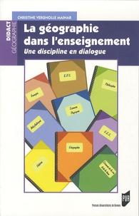 Christine Vergnolle-Mainar - La géographie dans l'enseignement - Une discipline en dialogue.