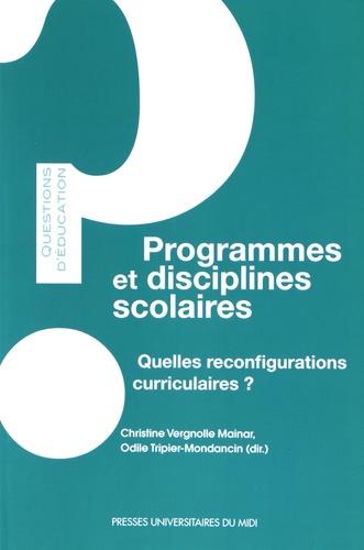 Programmes et disciplines scolaires. Quelles reconfigurations curriculaires ?