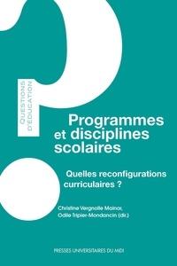 Christine Vergnolle-Mainar et Odile Tripier-Mondancin - Programmes et disciplines scolaires - Quelles reconfigurations curriculaires ?.