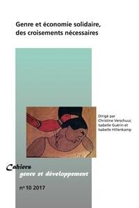 Christine Verschuur et Isabelle Guérin - Cahiers genre et développement N° 10/2017 : Genre et économie solidaire, des croisements nécéssaires.