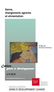 Christine Verschuur - Cahiers genre et développement N° 8/2012 : Genre, changements agraires et alimentation.