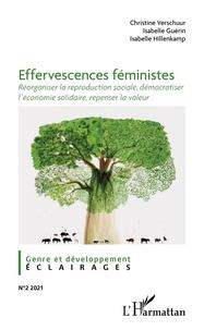 Christine Verschuur et Isabelle Guérin - Effervescences féministes - Réorganiser la reproduction sociale, démocratiser l'économie solidaire, repenser la valeur.