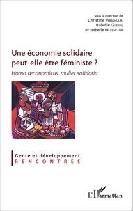 Christine Verschuur et Isabelle Guérin - Une économie solidaire peut-elle être féministe ? - Homo oeconomicus, mulier solidaria.