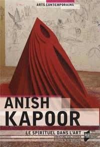 Christine Vial Kayser - Anish Kapoor - Le spirituel dans l'art.