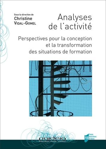 Christine Vidal-Gomel - Analyses de l'activité - Perspectives pour la conception et la transformation des situations de formation.