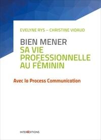 Christine Vidaud - Bien mener sa vie professionnelle au féminin - avec la Process Communication.