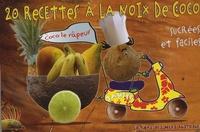 Christine Vinolo - 20 recettes à la noix de coco.