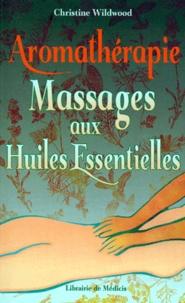 Christine Wildwood - Aromathérapie - Massages aux huiles essentielles.