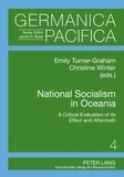 Christine Winter et Emily Turner-graham - National Socialism in Oceania - A Critical Evaluation of its Effect and Aftermath.