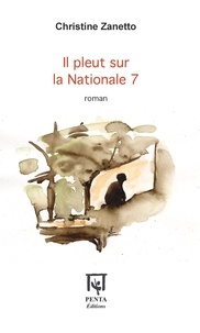 Christine Zanetto - Il pleut sur la Nationale 7.