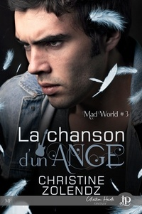 Christine Zolendz - Mad World Tome 3 : La chanson d'un ange.