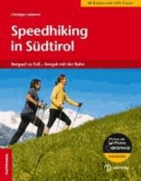 Christjan Ladurner - Speedhiking in Südtirol - Bergauf zu Fuß - bergab mit der Bahn.