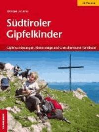 Christjan Ladurner - Südtiroler Gipfelkinder - Gipfelwanderungen, Klettersteige und Gletschertouren für Kinder.