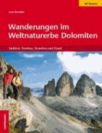 Christjan Ladurner et Luca Barnabè - Wanderungen im Weltnaturerbe Dolomiten - Einfache Wanderungen in Südtirol, Trentino, Venetien und Friaul.